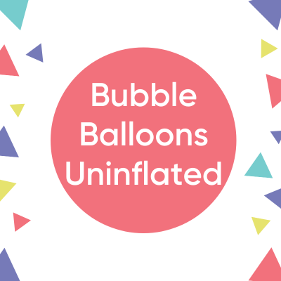Bubble Balloons- Uninflated