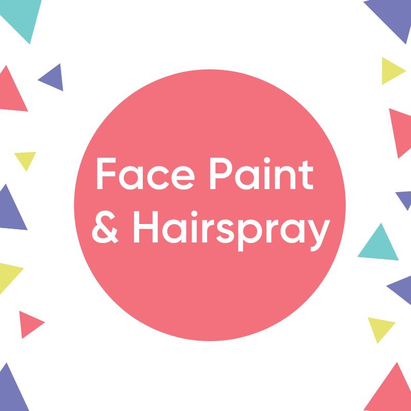 Face Paint & Hairspray