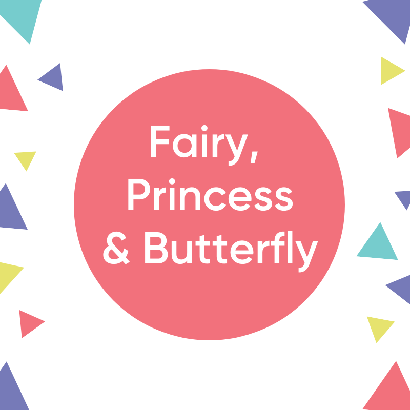 Fairy, Princess & Butterfly
