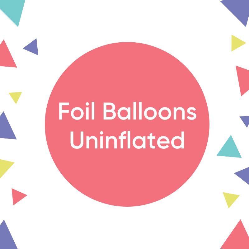 Foil Balloons- Uninflated