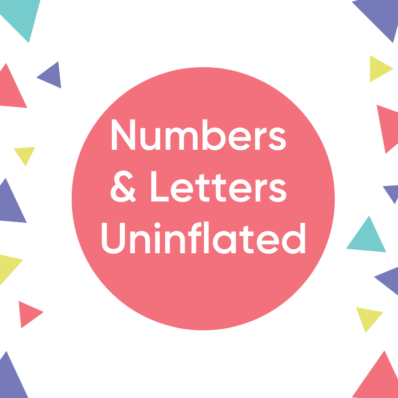 Numbers & Letters- Uninflated