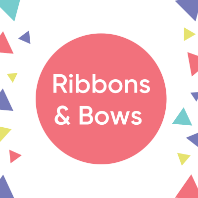 Ribbons & Bows