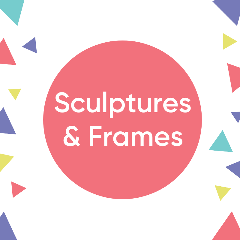 Sculptures & Frames