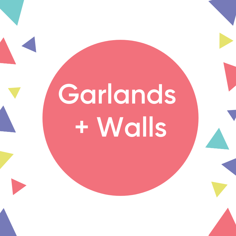 Garlands & Walls